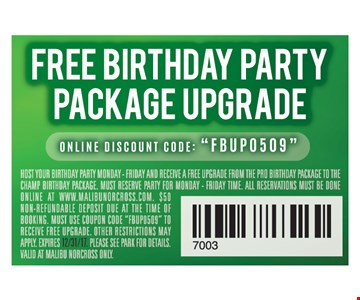 Free Birthday Party Package Upgrade. Online Discount Code: