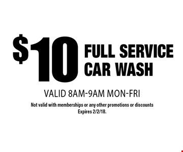 $10 full service car wash, valid 8am-9am Mon-Fri. Not valid with memberships or any other promotions or discounts. Expires 2/2/18.