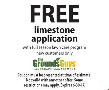 FREE limeston eapplication with full season lawn care program. new customers only. Coupon must be presented at time of estimate. Not valid with any other offer. Some restrictions may apply. Expires 6-30-17.