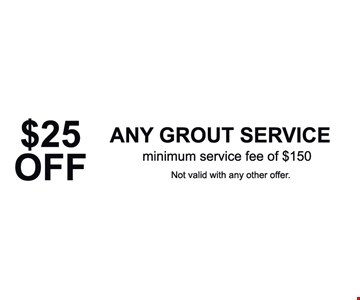 $25 Off Any Grout Services