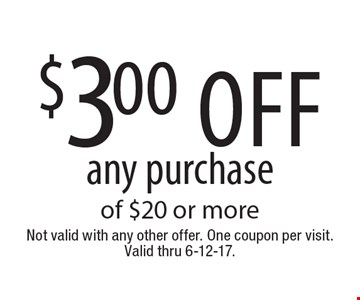 $3.00 off any purchase of $20 or more. Not valid with any other offer. One coupon per visit. Valid thru 6-12-17.