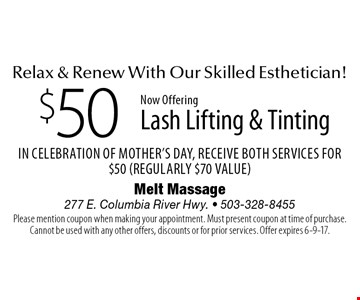 Relax & Renew With Our Skilled Esthetician! $50 Now Offering Lash Lifting & Tinting. In Celebration of Mother's Day, Receive Both Services For $50 (Regularly $70 Value). Please mention coupon when making your appointment. Must present coupon at time of purchase. Cannot be used with any other offers, discounts or for prior services. Offer expires 6-9-17.
