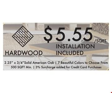 Hardwood $5.55 /sqft