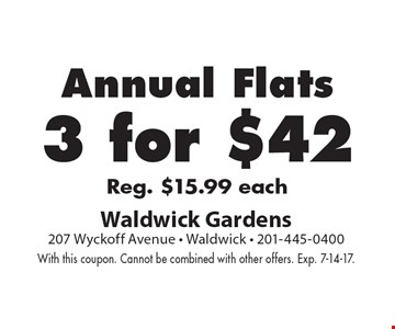 3 for $42 Annual Flats Reg. $15.99 each. With this coupon. Cannot be combined with other offers. Exp. 7-14-17.