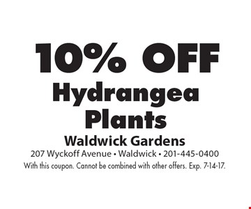 10% OFF Hydrangea Plants. With this coupon. Cannot be combined with other offers. Exp. 7-14-17.