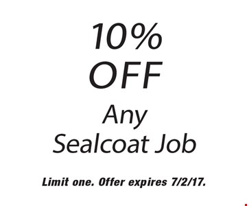 10% OFF Any Sealcoat Job. Limit one. Offer expires 7/2/17.