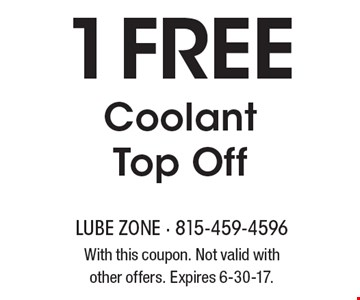 1 Free Coolant Top Off. With this coupon. Not valid with other offers. Expires 6-30-17.