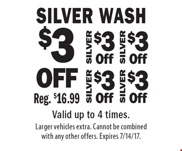 $3 OFF SILVER Wash Reg. $16.99. Valid up to 4 times. Larger vehicles extra. Cannot be combined with any other offers. Expires 7/14/17.