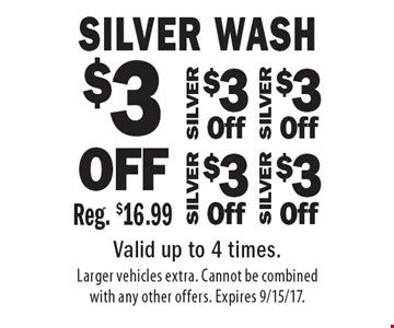 $3 OFF SILVER Wash. Reg. $16.99. Valid up to 4 times. Larger vehicles extra. Cannot be combined with any other offers. Expires 9/15/17.