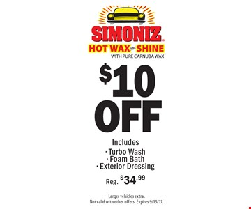 $10 OFF Simoniz Hot Wax And Shine With Pure Carnuba Wax. Includes- Turbo Wash - Foam Bath - Exterior Dressing. Reg. $34.99. Larger vehicles extra. Not valid with other offers. Expires 9/15/17.