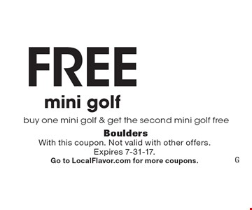 Free mini golf buy one mini golf & get the second mini golf free. With this coupon. Not valid with other offers. Expires 7-31-17. Go to LocalFlavor.com for more coupons.
