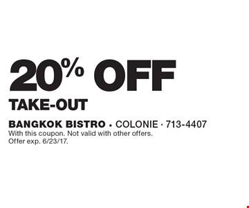 20% off take-out. With this coupon. Not valid with other offers. Offer exp. 6/23/17.