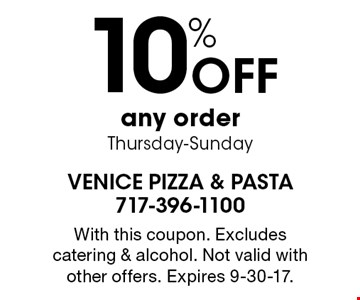 10% Off any order Thursday-Sunday. With this coupon. Excludes catering & alcohol. Not valid with other offers. Expires 9-30-17.