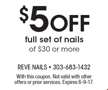 $5 Off full set of nails of $30 or more. With this coupon. Not valid with other offers or prior services. Expires 6-9-17.