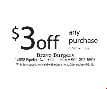 $3 off any purchase of $20 or more. With this coupon. Not valid with other offers. Offer expires 6/9/17.
