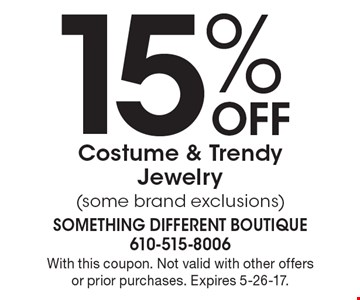 15% Off Costume & Trendy Jewelry (some brand exclusions). With this coupon. Not valid with other offers or prior purchases. Expires 5-26-17.