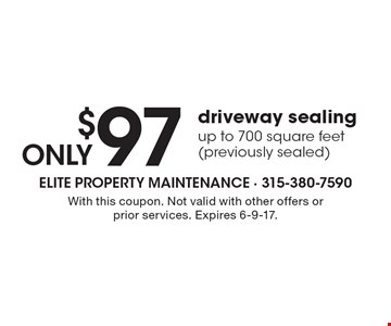 Only $97 driveway sealing up to 700 square feet (previously sealed). With this coupon. Not valid with other offers or prior services. Expires 6-9-17.