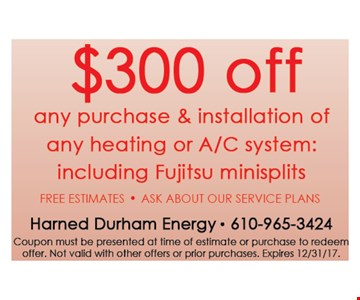 $300 off purchase and installation of any heating or AC system.