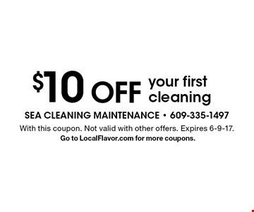 $10 off your first cleaning. With this coupon. Not valid with other offers. Expires 6-9-17. Go to LocalFlavor.com for more coupons.