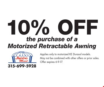10% Off the purchase of a Motorized Retractable Awning. Applies only to motorized KE Durasol models. May not be combined with other offers or prior sales.Offer expires 6-9-17.