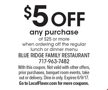 $5 off any purchase of $25 or more when ordering off the regular lunch or dinner menu. With this coupon. Not valid with other offers, prior purchases, banquet room events, take out or delivery. Dine in only. Expires 6/9/17. Go to LocalFlavor.com for more coupons.