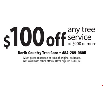 $100 off any tree service of $900 or more. Must present coupon at time of original estimate. Not valid with other offers. Offer expires 6/30/17.