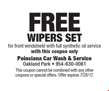 Free Wipers Set for front windshield with full synthetic oil service. With this coupon only. This coupon cannot be combined with any other coupons or special offers. Offer expires 7/28/17.