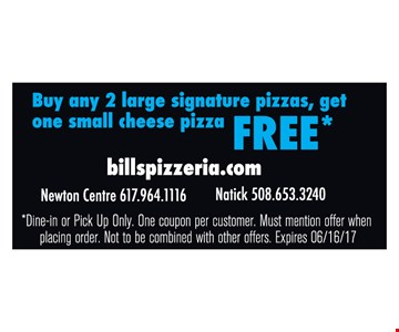 Buy any 2 large signature pizzas, get one small cheese pizza FREE