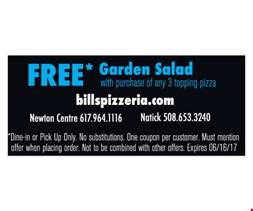 Free Garden Salad with purchase of any 3 topping pizza