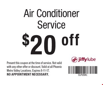 $20 off Air Conditioner Service. Present this coupon at the time of service. Not valid with any other offer or discount. Valid at all Phoenix Metro Valley Locations. Expires 8-11-17. NO APPOINTMENT NECESSARY.