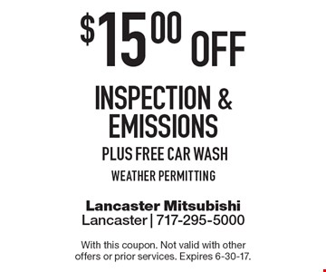 $15.00 off inspection & emissions, plus free car wash weather permitting. With this coupon. Not valid with other offers or prior services. Expires 6-30-17.