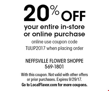 20% OFF your entire in-store or online purchase online. Use coupon code TULIP2017 when placing order. With this coupon. Not valid with other offers or prior purchases. Expires 9/29/17. Go to LocalFlavor.com for more coupons.