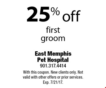25% off first groom. With this coupon. New clients only. Not valid with other offers or prior services. Exp. 7/21/17.