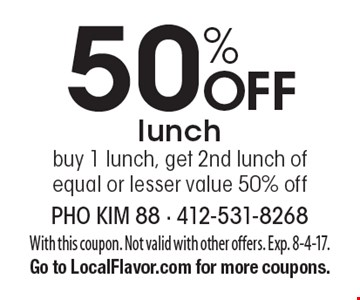 50% Off lunch, buy 1 lunch, get 2nd lunch of equal or lesser value 50% off. With this coupon. Not valid with other offers. Exp. 8-4-17. Go to LocalFlavor.com for more coupons.