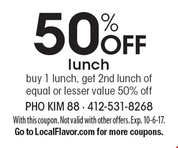50% Off lunch. Buy 1 lunch, get 2nd lunch of equal or lesser value 50% off. With this coupon. Not valid with other offers. Exp. 10-6-17. Go to LocalFlavor.com for more coupons.