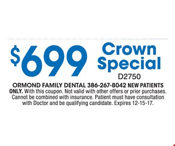 $699 Crown Special new patients only