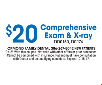 $20 Comprehensive Exam & X-ray new patients only