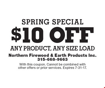 Spring Special – $10 off any product, any size load. With this coupon. Cannot be combined with other offers or prior services. Expires 7-31-17.