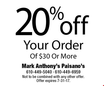 20% off your order of $30 or more. Not to be combined with any other offer. Offer expires 7-31-17.
