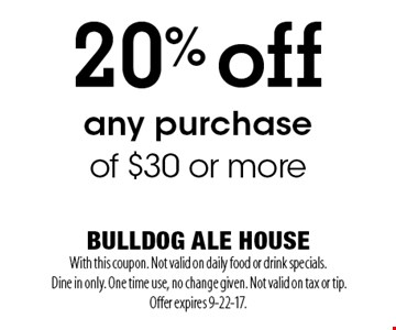 20% off any purchase of $30 or more. With this coupon. Not valid on daily food or drink specials. Dine in only. One time use, no change given. Not valid on tax or tip. Offer expires 9-22-17.