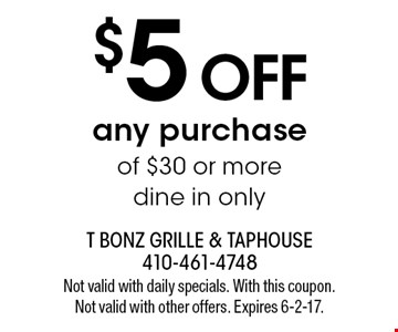 $5 off any purchase of $30 or more dine in only. Not valid with daily specials. With this coupon. Not valid with other offers. Expires 6-2-17.