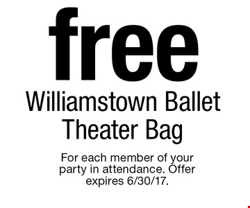 free Williamstown Ballet Theater Bag. For each member of your party in attendance. Offer expires 6/30/17.