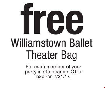 free Williamstown Ballet Theater Bag. For each member of your party in attendance. Offer expires 7/31/17.
