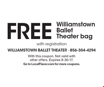 FREE Williamstown Ballet Theater bag with registration. With this coupon. Not valid with other offers. Expires 9-30-17.Go to LocalFlavor.com for more coupons.
