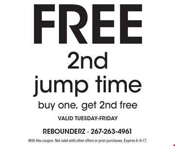 Free 2nd jump time. Buy one, get 2nd free. Valid Tuesday-Friday. With this coupon. Not valid with other offers or prior purchases. Expires 6-9-17.
