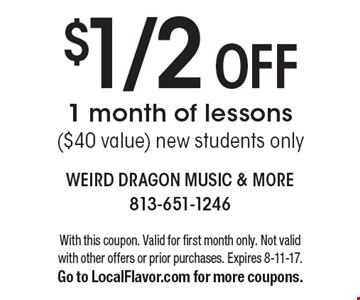 $1/2OFF 1 month of lessons ($40 value), new students only. With this coupon. Valid for first month only. Not valid with other offers or prior purchases. Expires 8-11-17. Go to LocalFlavor.com for more coupons.