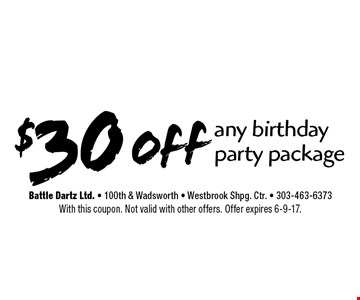 $30 off any birthday party package. With this coupon. Not valid with other offers. Offer expires 6-9-17.