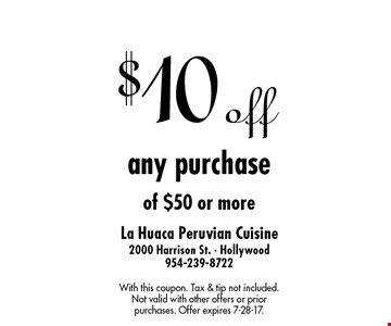 $10 off any purchase of $50 or more. With this coupon. Tax & tip not included. Not valid with other offers or prior purchases. Offer expires 7-28-17.
