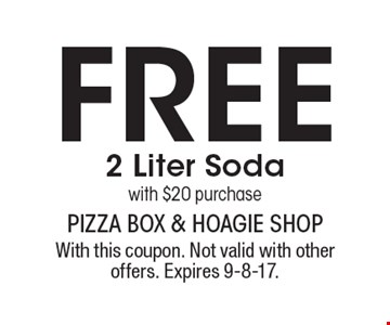 Free 2 Liter Soda with $20 purchase. With this coupon. Not valid with other offers. Expires 9-8-17.