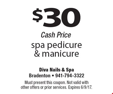 $30 spa pedicure & manicure Cash Price. Must present this coupon. Not valid with other offers or prior services. Expires 6/9/17.